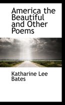 America the Beautiful and Other Poems