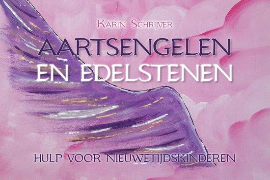Aartsengelen en Edelstenen- Hulp voor Nieuwetijdskinderen - Karin Schrijver | Readingchampions.org.uk