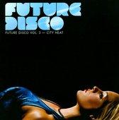 Future Disco, Vol. 3: City Heat