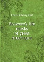 Browere's Life Masks of Great Americans