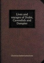 Lives and Voyages of Drake, Cavendish and Dampier