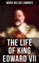 The Life of King Edward VII