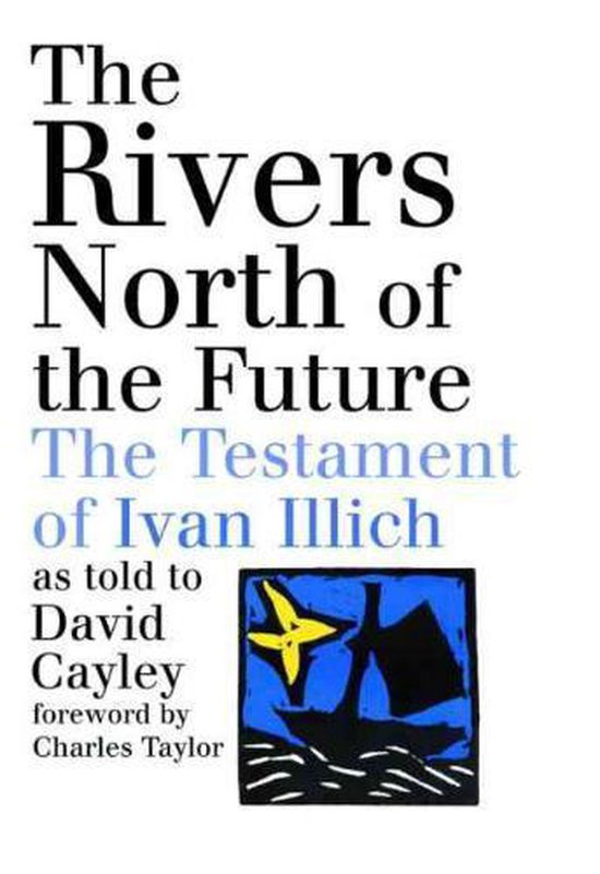 Boek cover The Rivers North of the Future van David Cayley (Paperback)