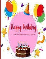 Happy Birthday Coloring Book For Kids & Teens