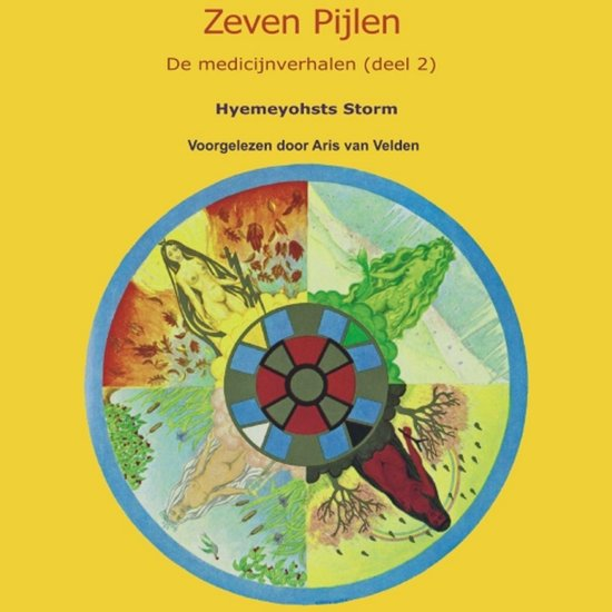 De medicijnverhalen 2 - Zeven pijlen 2 - Hyemeyohsts Storm pdf epub