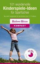 101 wundervolle Kinderspiele-Ideen für Sparfüchse - Keine Langeweile mit Kindern (4-12 Jahre)