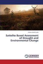 Sattelite Based Assessment of Drought and Environmental Change