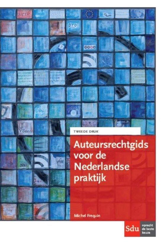 Auteursrechtgids voor de Nederlandse praktijk - Michel Frequin | Fthsonline.com