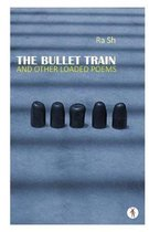 The Bullet Train and Other Loaded Poems