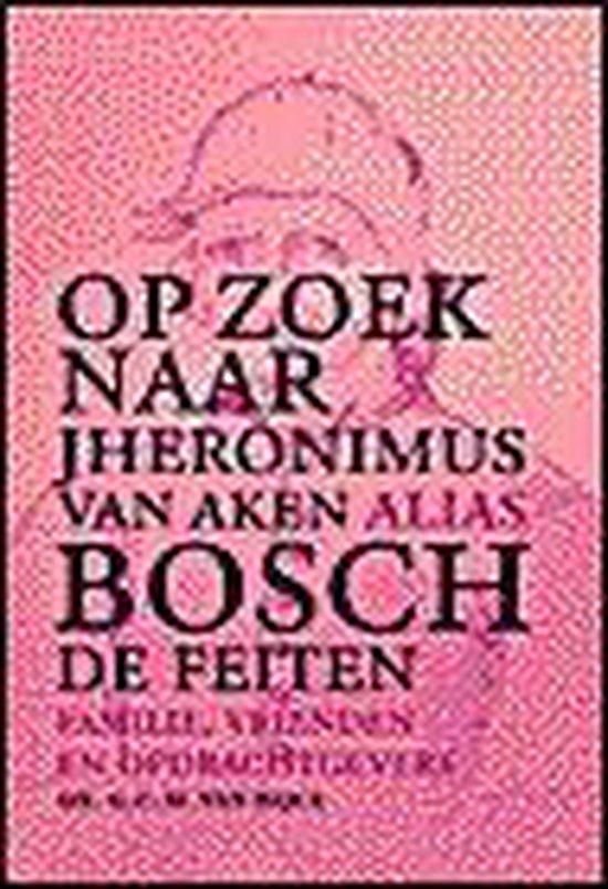 Op Zoek Naar Jheronimus Van Aken Alias Bosch - S. Fry   Readingchampions.org.uk
