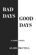 Bad Days Good Days