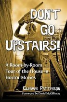 Don't Go Upstairs!
