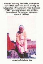 Grenfell Misi n Y Personas, Ice Ruptura, Barco Mail, Correo de Avi n, Medley de Fotograf as Y Voluntary Service Overseas (Vso) Transferencias de Aire En Nain - Nunatsiavut, Terranova Y Labrador, Canad 1965-66.