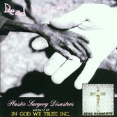 Plastic Surgery Disasters/In God We Trust, Inc.