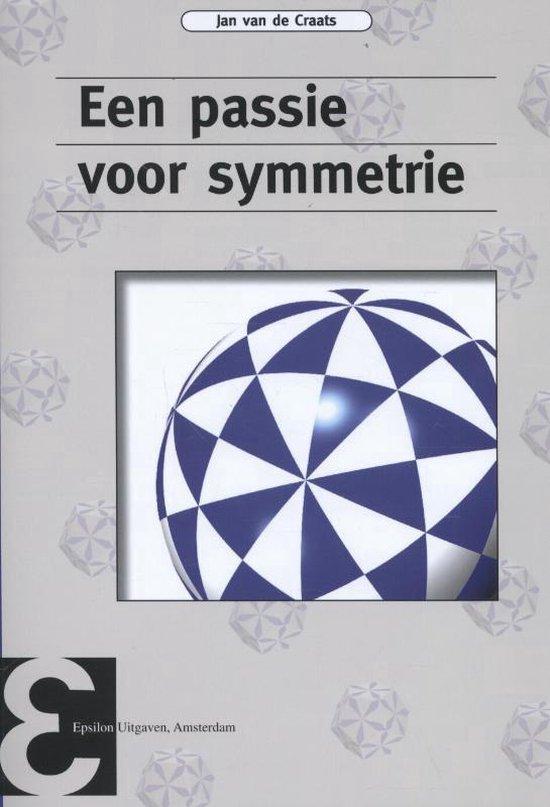 Een passie voor symmetrie - Jan van de Craats |