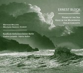 Bloch: Poems Of The Sea, Violin Concerto, ...