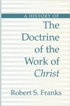 History of the Doctrine of the Work of Christ