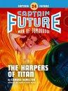 Captain Future #24: The Harpers of Titan