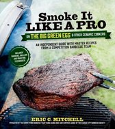 Boek cover Smoke it Like a Pro on the Big Green Egg and Other Ceramic Cookers van Eric Mitchell (Paperback)