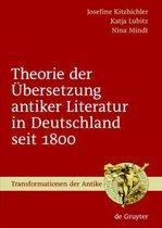 Theorie der UEbersetzung antiker Literatur in Deutschland seit 1800