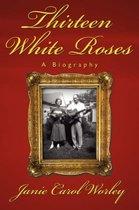 Thirteen White Roses