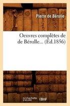 Oeuvres Compl tes de de B rulle ( d.1856)