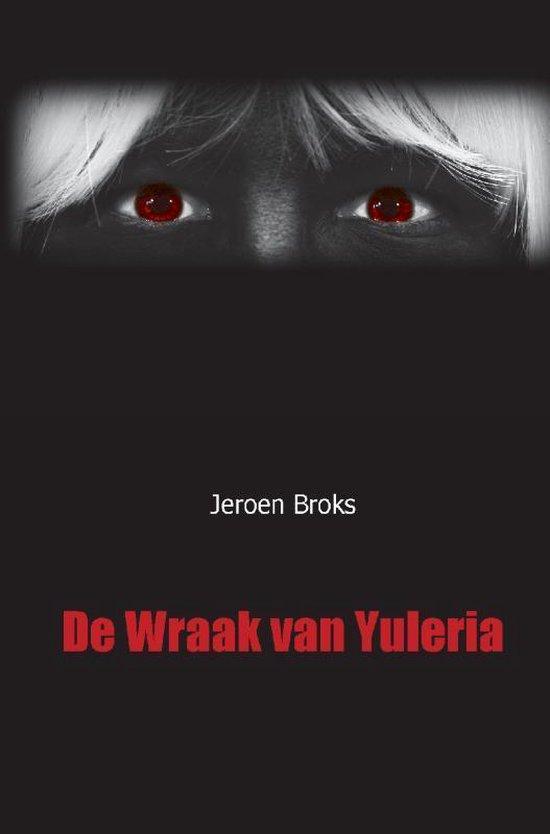 De Wraak van Yuleria - Jeroen Broks pdf epub