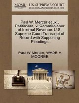 Paul W. Mercer Et Ux., Petitioners, V. Commissioner of Internal Revenue. U.S. Supreme Court Transcript of Record with Supporting Pleadings
