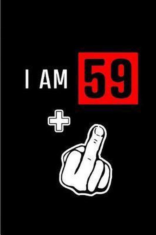 I am 59+