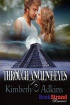 Through Ancient Eyes (Bookstrand Publishing Romance)