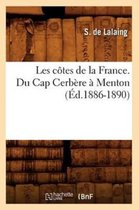 Les C tes de la France. Du Cap Cerb re Menton ( d.1886-1890)
