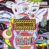 Dangerhouse Vol. 2: Give Me A Little Pain!