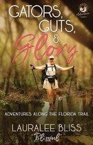 Gators, Guts, & Glory