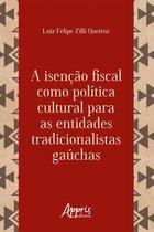 A Isenção Fiscal como Política Cultural para as Entidades Tradicionalistas Gaúchas