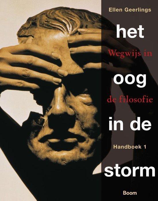 Het oog in de storm 1 wegwijs in de filosofie Handboek - Ellen Geerlings   Fthsonline.com