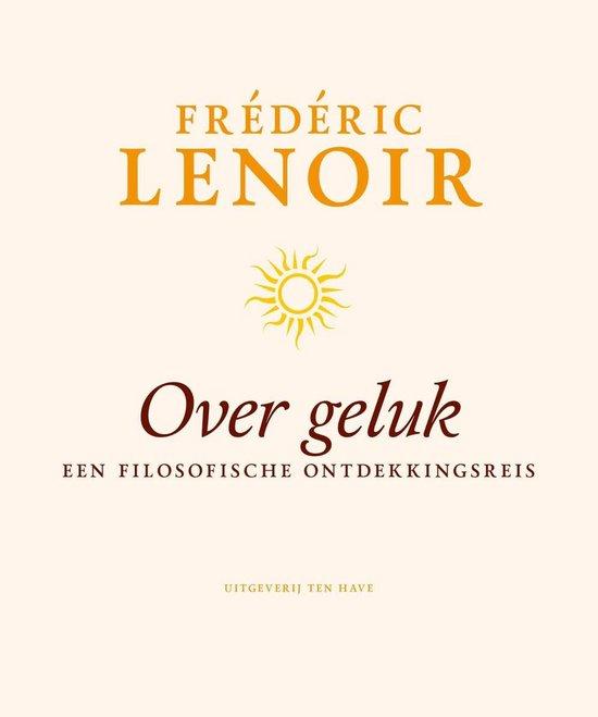 Over geluk - Frédéric Lenoir |