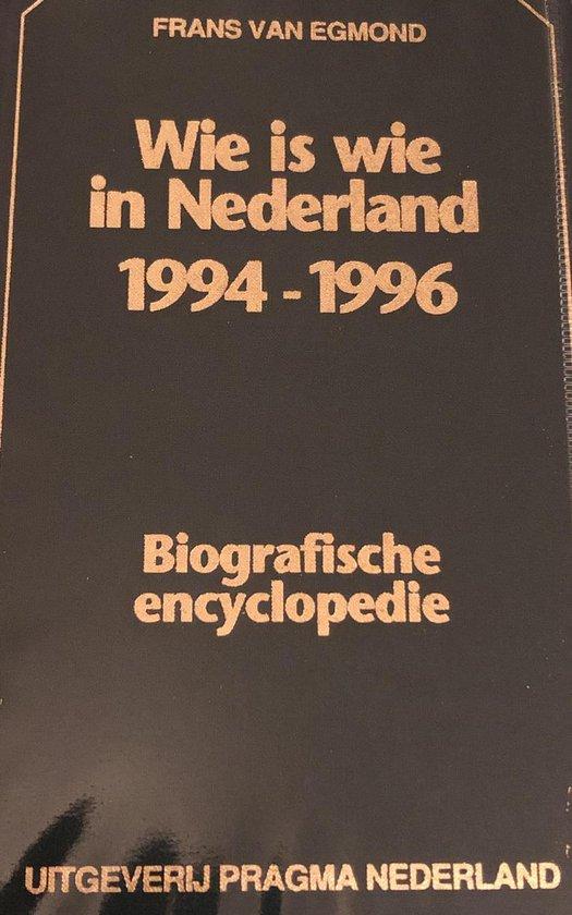 Wie is wie in Nederland 1994-1996 - Frans van Egmond |