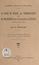 Contribution à l'histoire de la ville de Vesoul : la prise de Vesoul par Tremblecourt et sa délivrance par le connétable de Castille, février-mai 1595