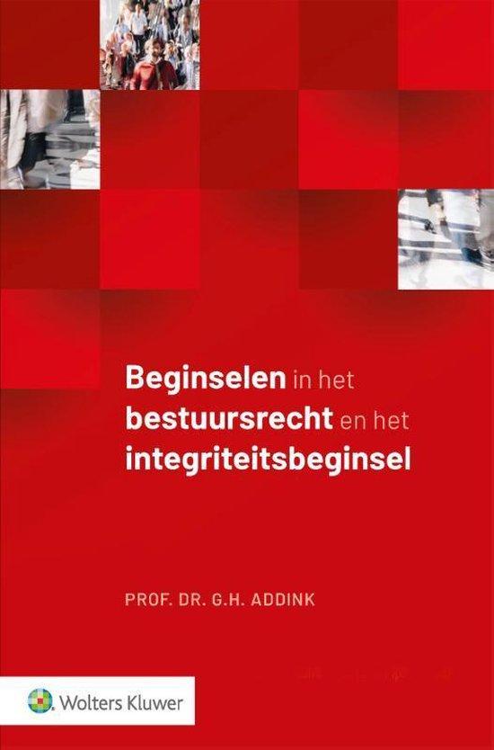 Beginselen in het bestuursrecht en het integriteitsbeginsel - G.H. Addink  