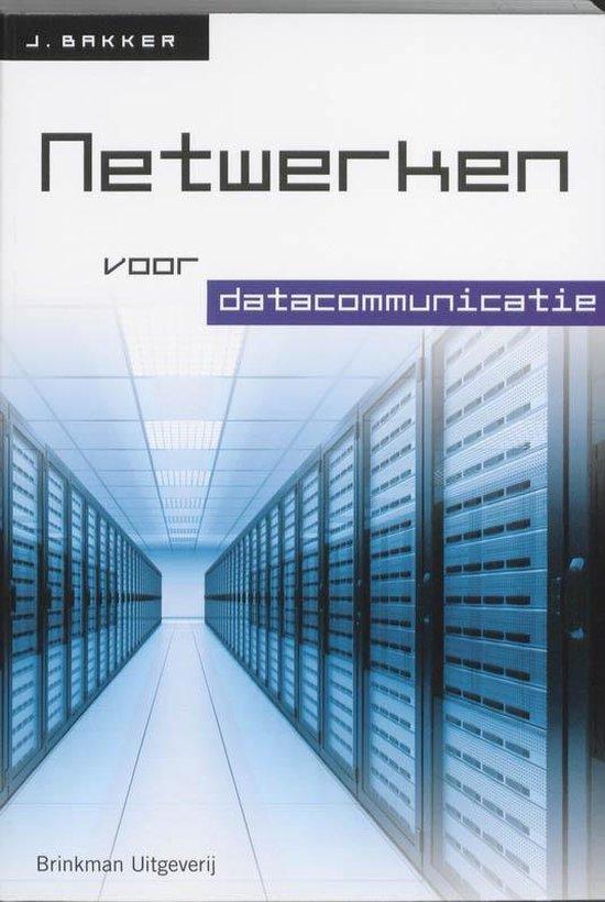 Netwerken voor datacommunicatie - John Bakker |
