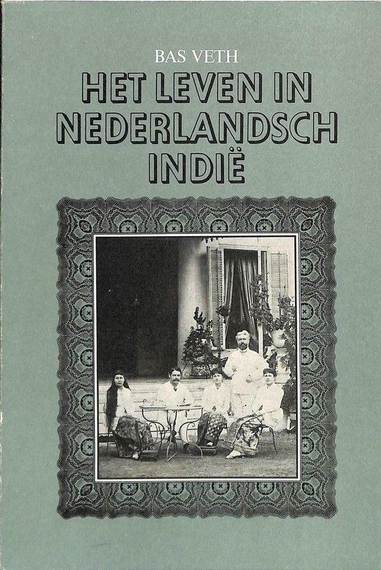 Het leven in Nederlandsch-Indië - Bas Veth | Readingchampions.org.uk