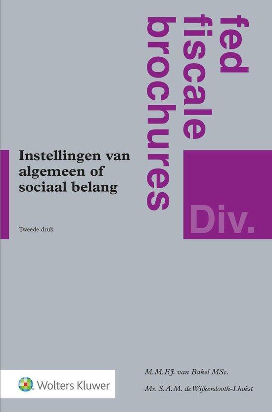 Fed fiscale brochures - Instellingen van algemeen of sociaal belang - M.M.F.J. van Bakel |