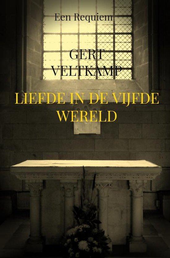 LIEFDE IN DE VIJFDE WERELD - Gert Veltkamp |