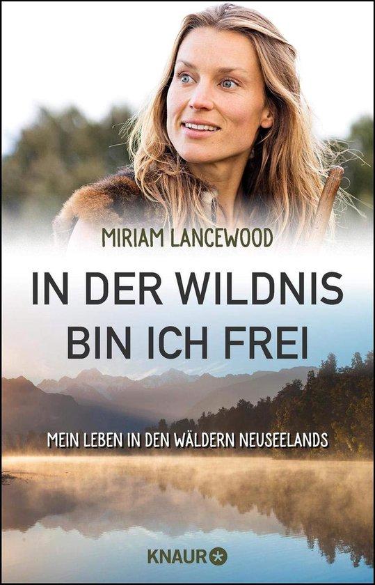 Boek cover In der Wildnis bin ich frei van Miriam Lancewood (Paperback)