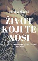 Život koji te nosi (Serbian, Croatian)