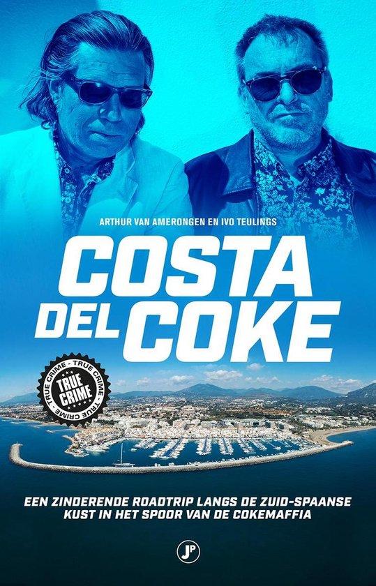 Costa del Coke - Arthur van Amerongen | Fthsonline.com