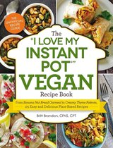 The I Love My Instant Pot(r) Vegan Recipe Book