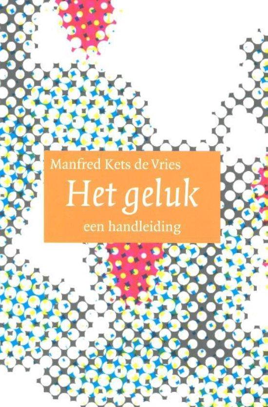Het geluk - Manfred F.R Kets de Vries |