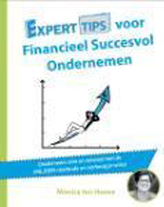 Experttips boekenserie - Experttips voor Financieel Succesvol Ondernemen - Monica Ten Hoove | Fthsonline.com