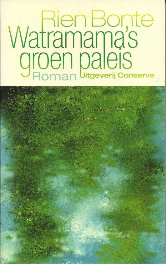 Watramama's groen paleis - Rien Bonte |